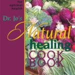 Dr. Jo's Natural Healing Cookbook