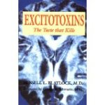 Excitotoxins The Taste That Kills Book Review