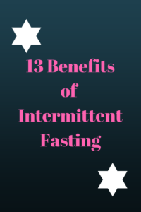 13 Benefits of Intermittent Fasting